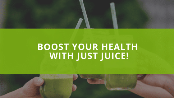 Boost Your Health with Just Juice!